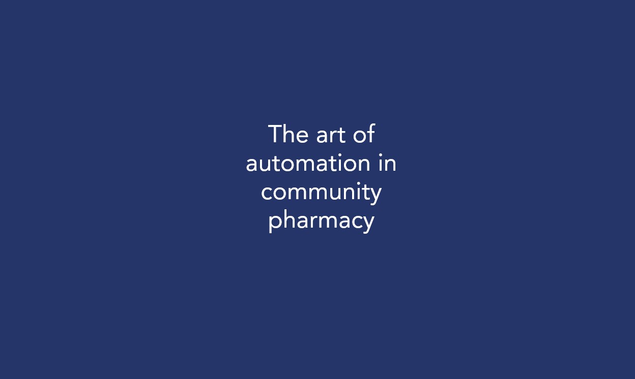 The art of automation in community pharmacy