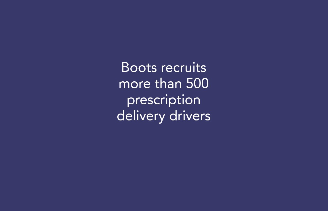 Boots recruits more than 500 prescription delivery drivers