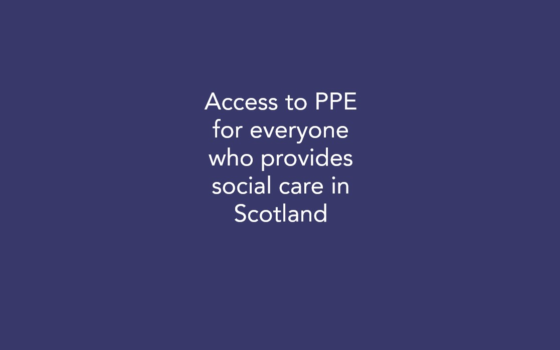 Access to PPE for everyone who provides social care in Scotland