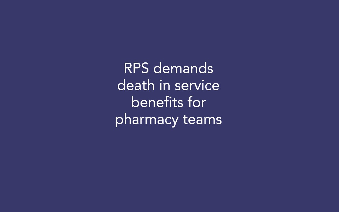RPS demands death in service benefits for pharmacy teams