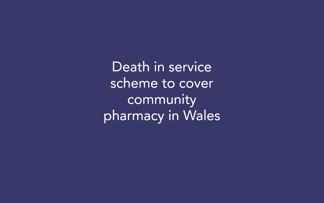 Death in service scheme to cover community pharmacy in Wales