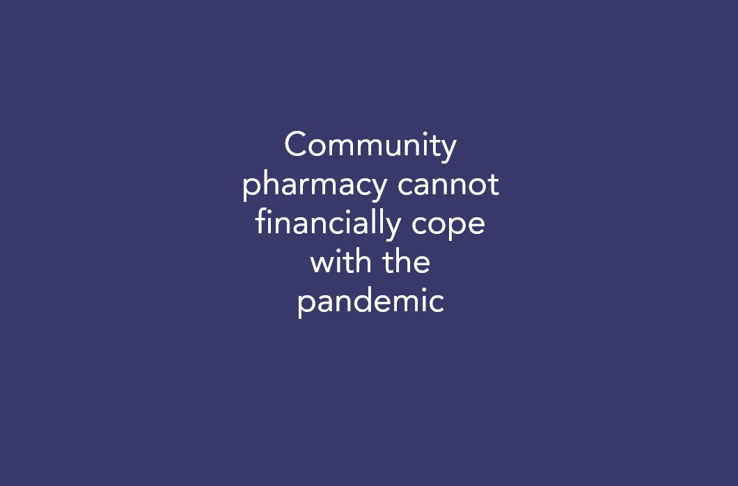 Community pharmacy cannot financially cope with the pandemic