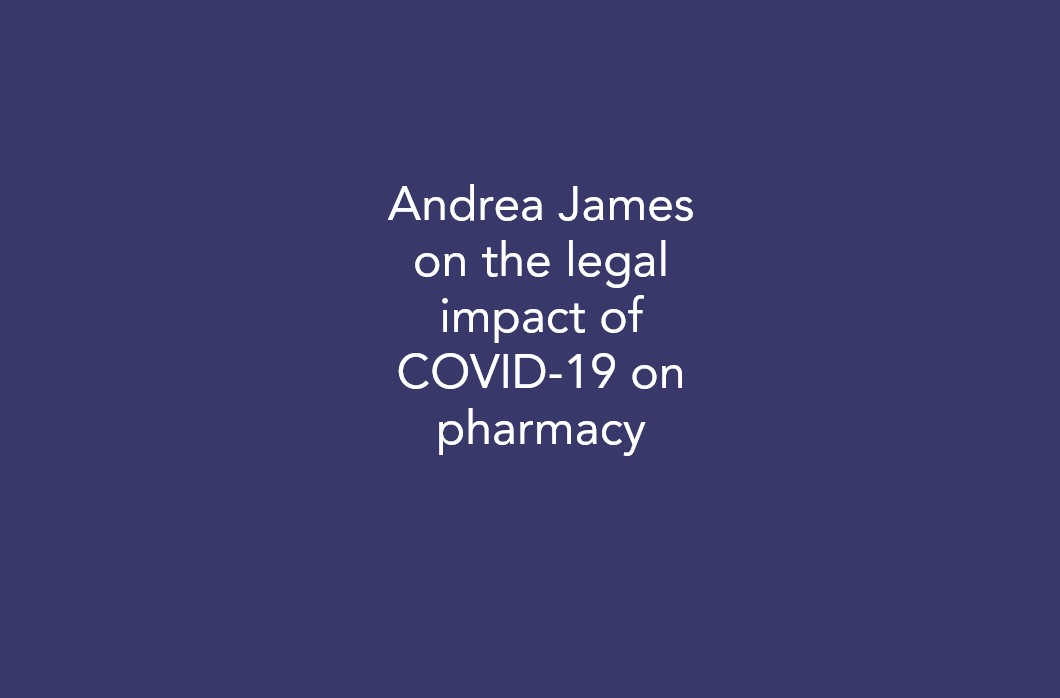 Andrea James on the legal impact of COVID-19 on pharmacy