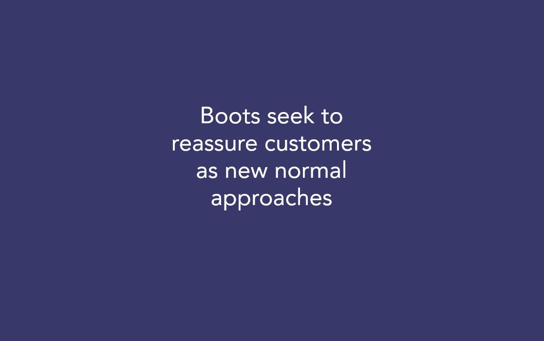 Boots seek to reassure customers as new normal approaches