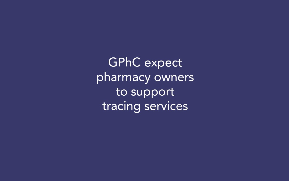 GPhC expect pharmacy owners to support tracing services