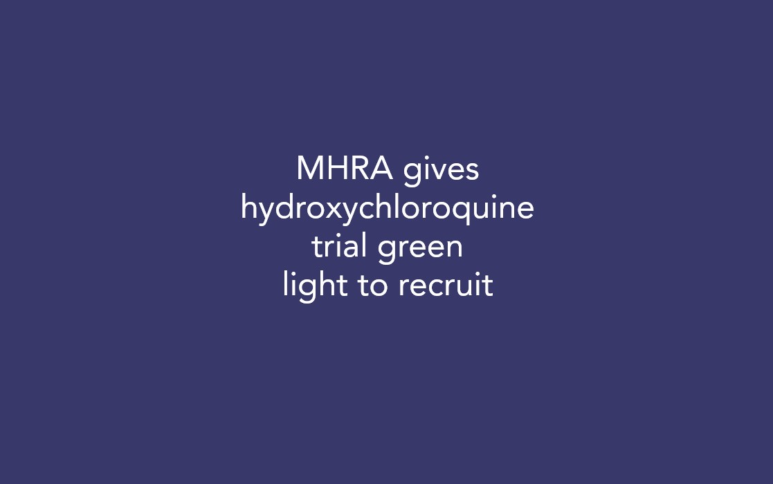 MHRA gives hydroxychloroquine trial green light to recruit