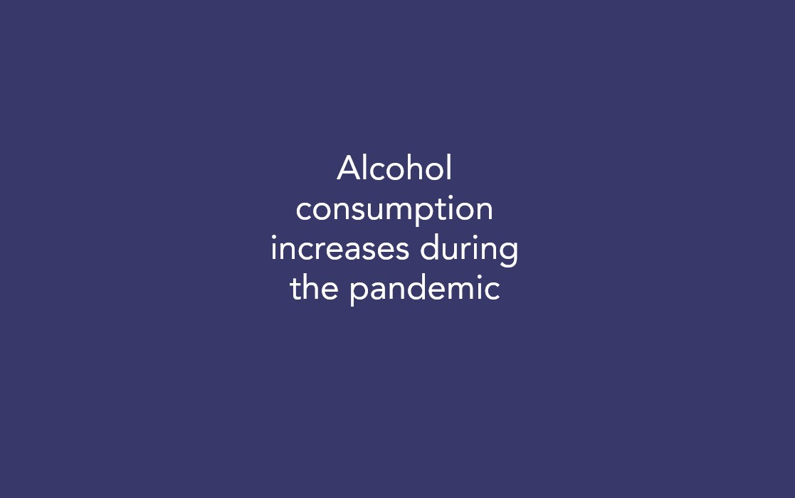 Alcohol consumption increases during the pandemic