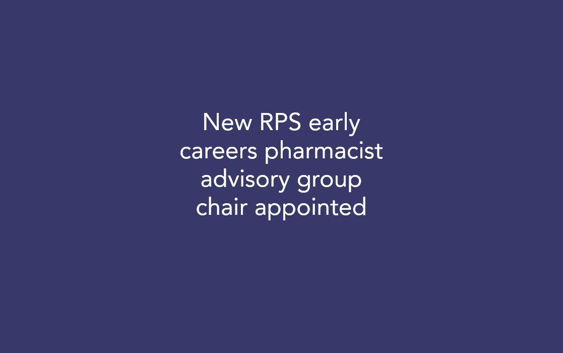 New RPS early careers pharmacist advisory group chair appointed