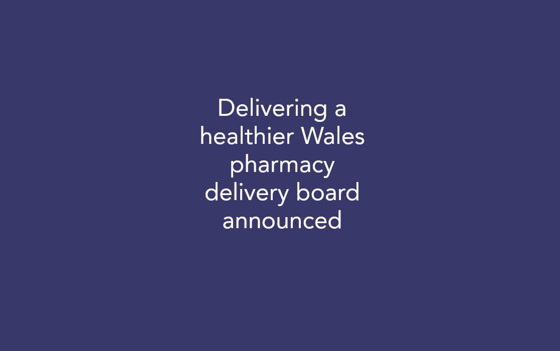 Delivering a healthier Wales pharmacy delivery board announced