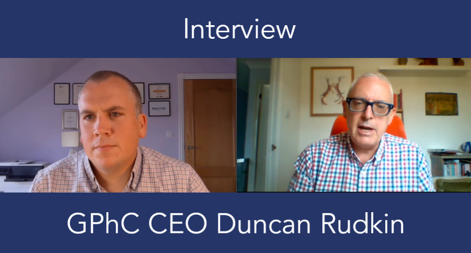 Interview: Duncan Rudkin on guiding the GPhC through a pandemic