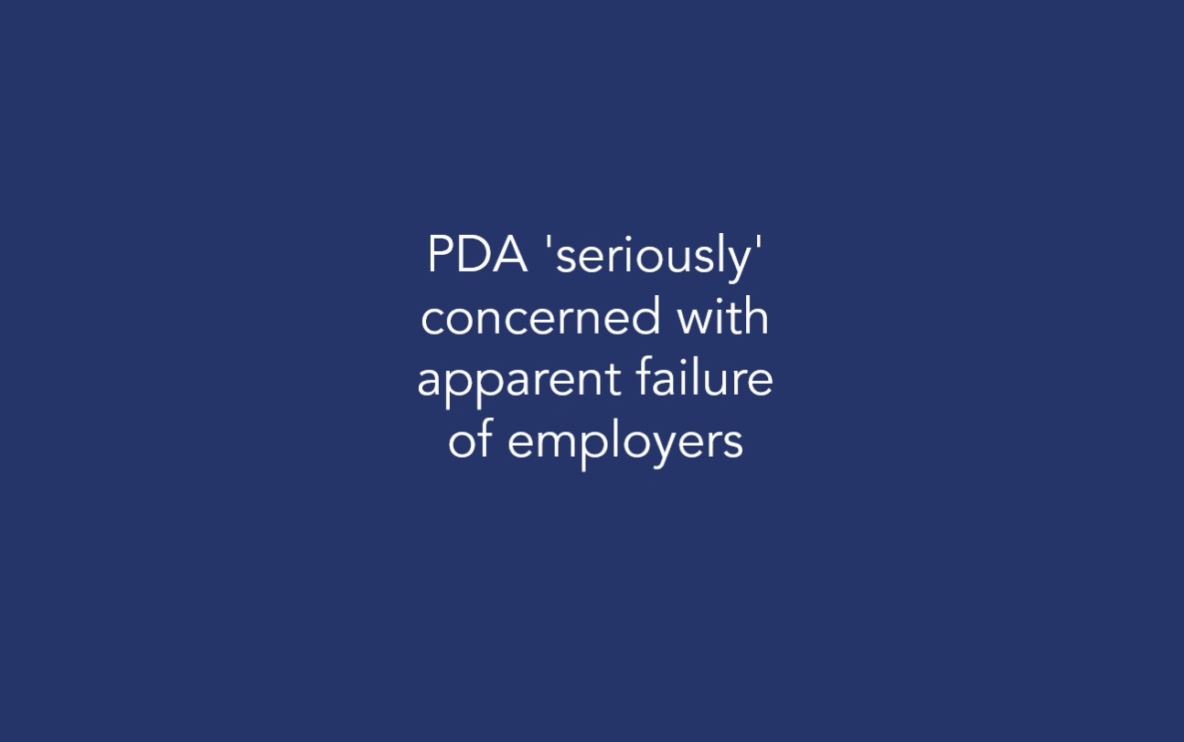 PDA 'seriously' concerned with apparent failure of employers