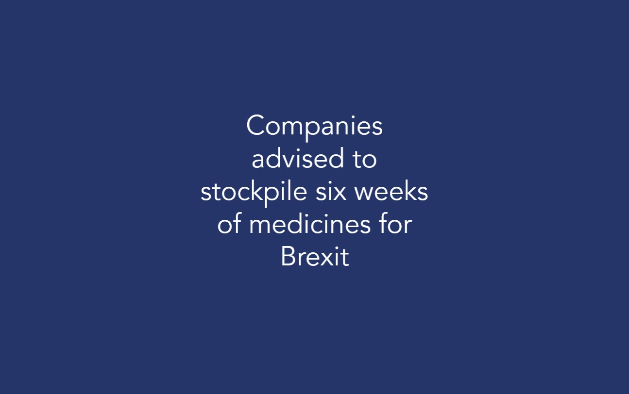Companies advised to stockpile six weeks of medicines for Brexit