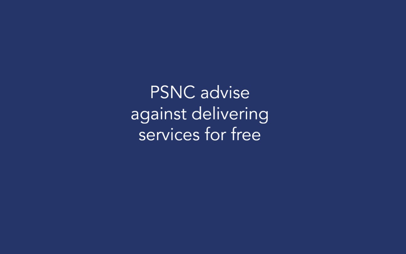PSNC advise against delivering services for free