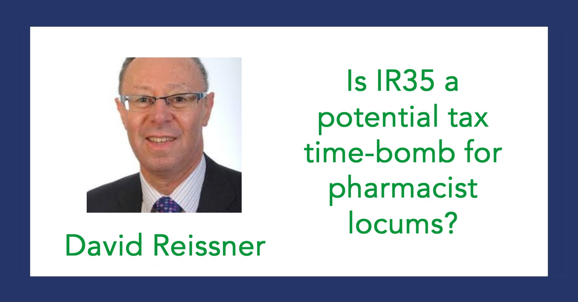 Is IR35 a potential tax time-bomb for pharmacist locums?