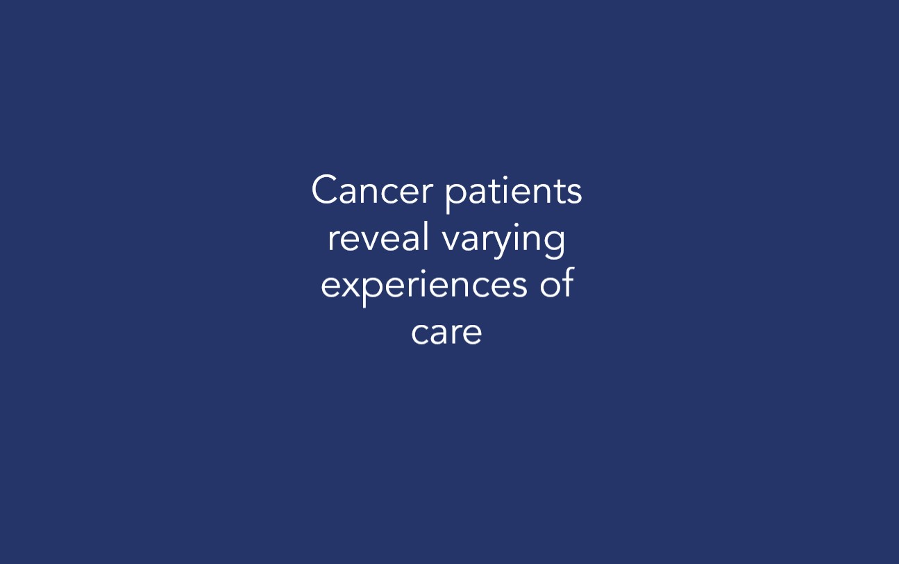 Cancer patients reveal varying experiences of care