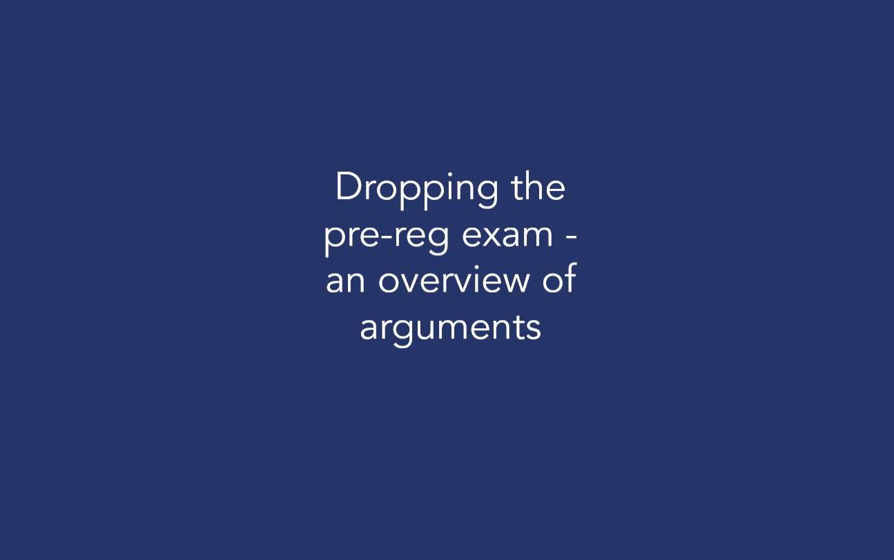 Dropping the pre-reg exam – an overview of arguments