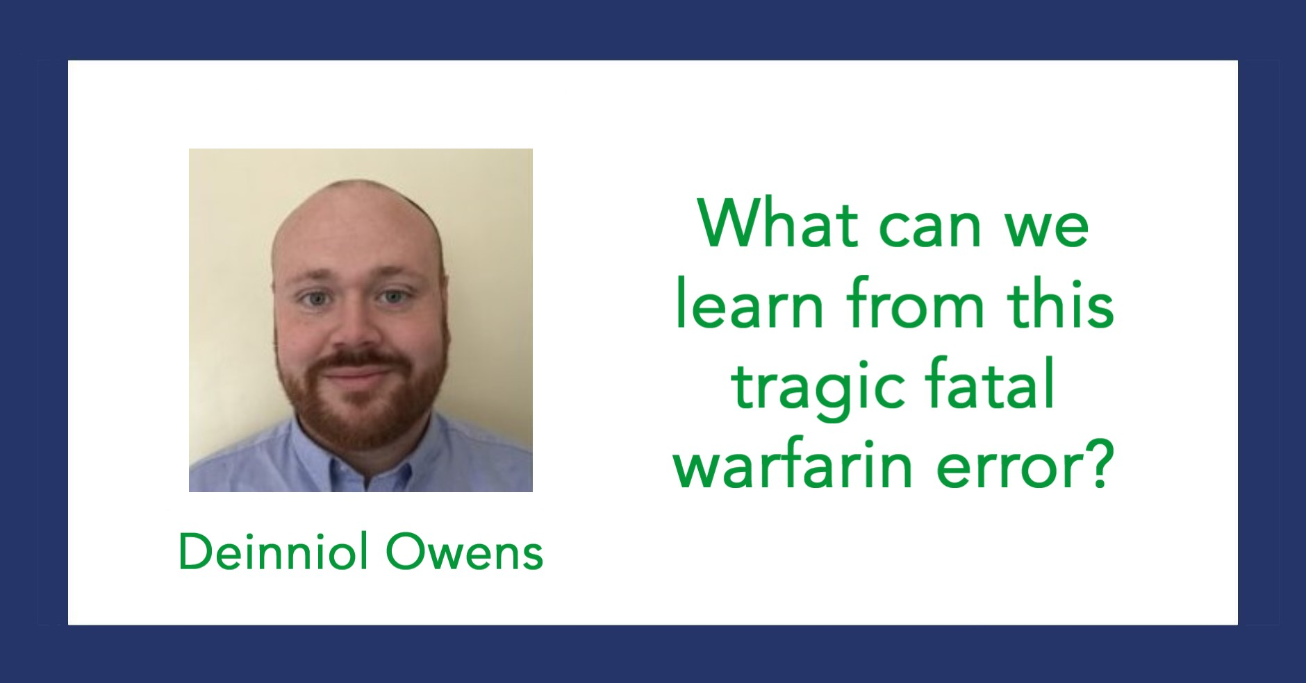What can we learn from this tragic fatal warfarin error?