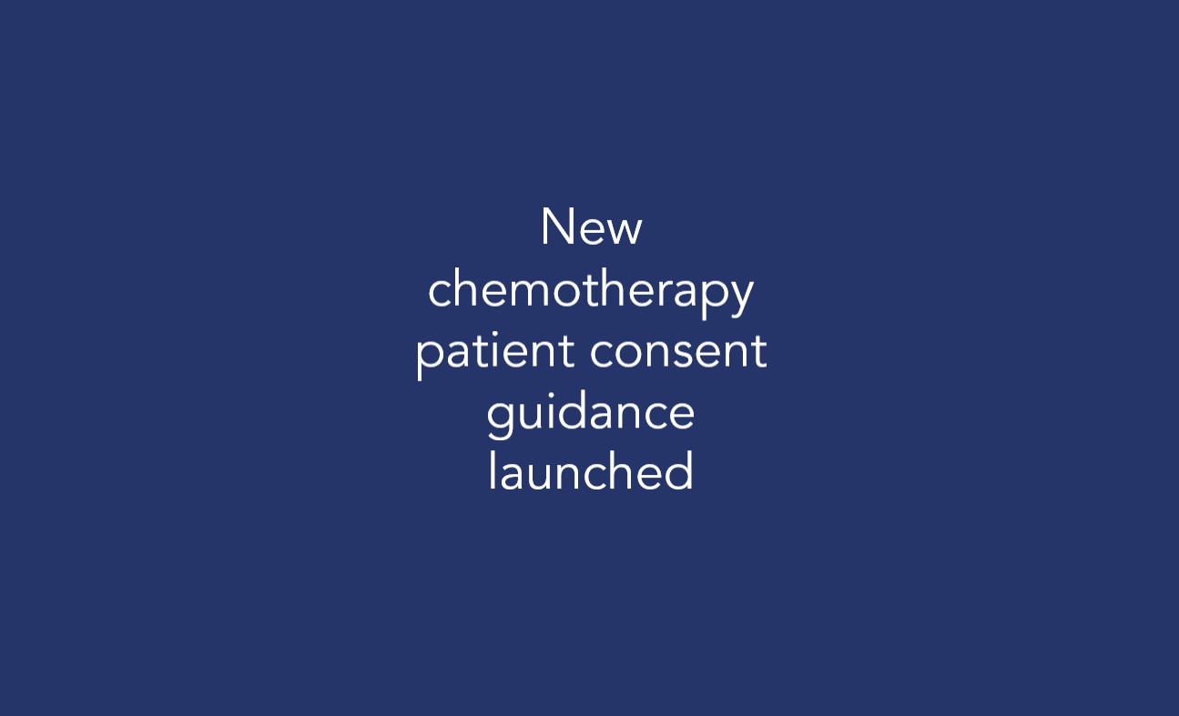 New chemotherapy patient consent guidance launched