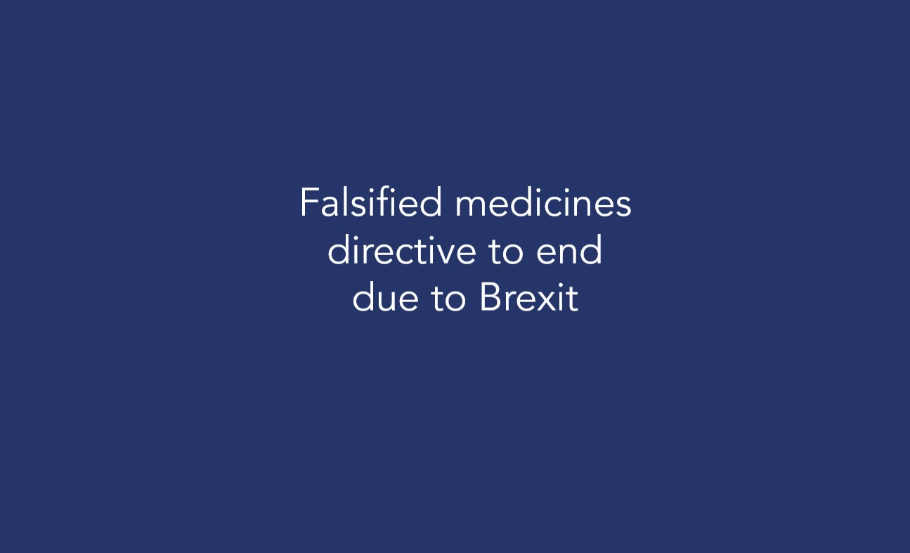 Falsified medicines directive to end due to Brexit