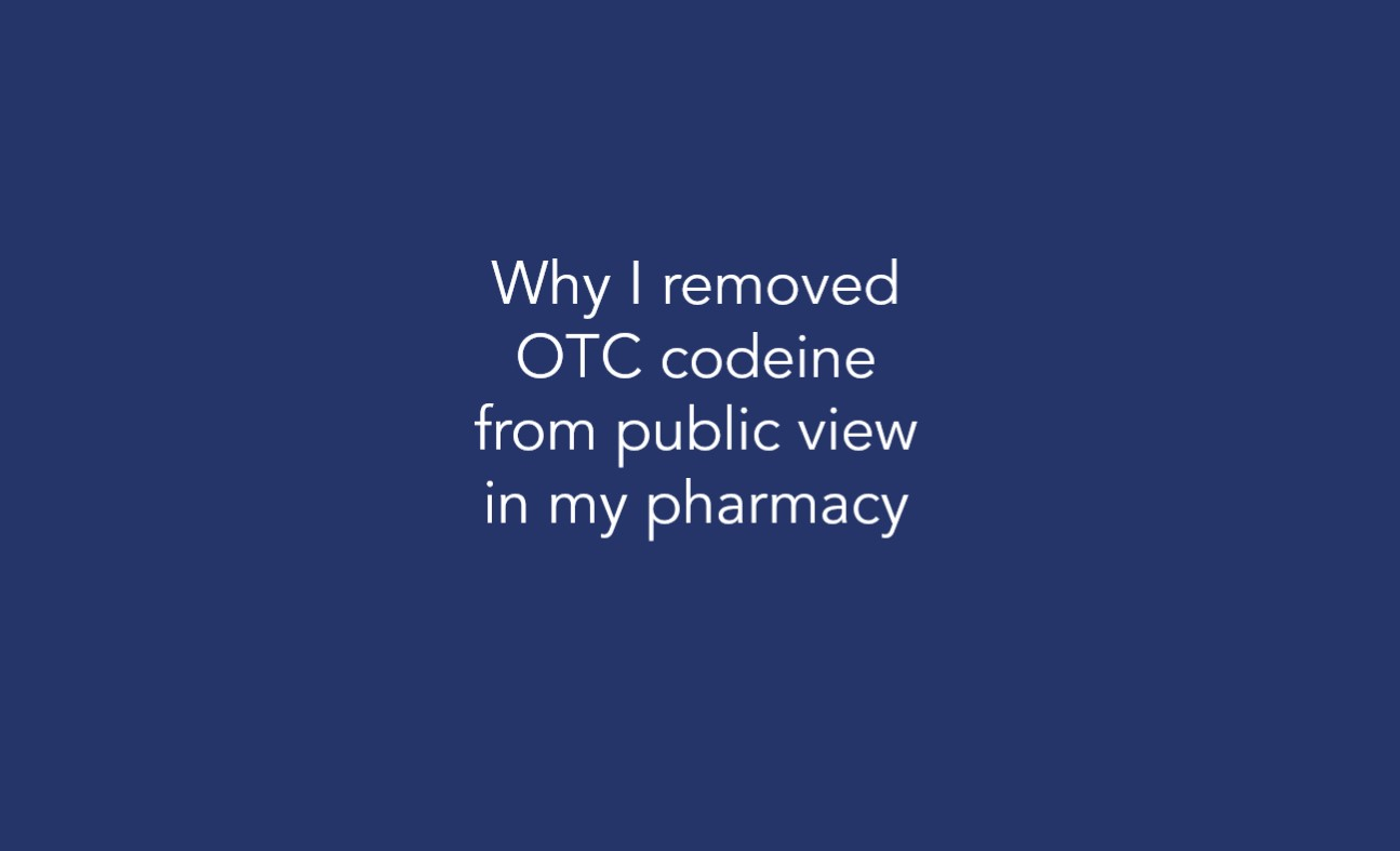 Why I removed OTC codeine from public view in my pharmacy