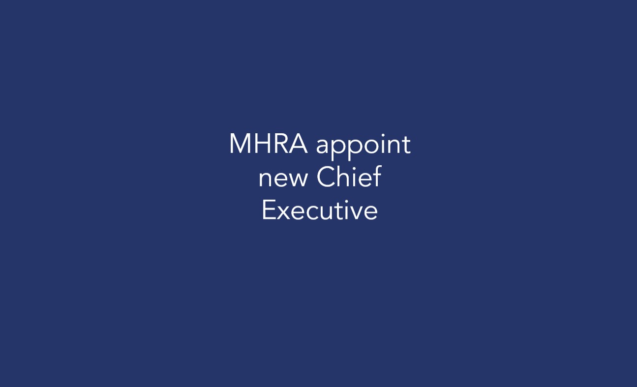 MHRA appoint new Chief Executive