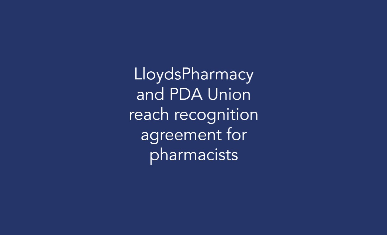LloydsPharmacy and PDA Union reach recognition agreement for pharmacists