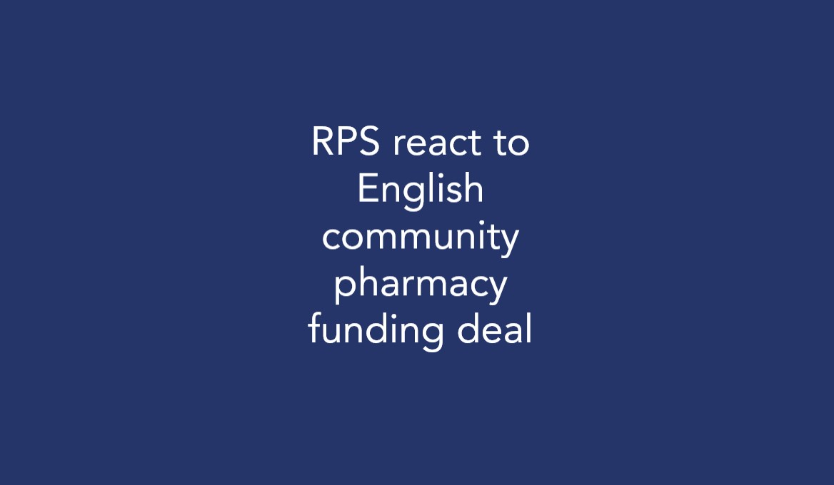 RPS react to English community pharmacy funding deal
