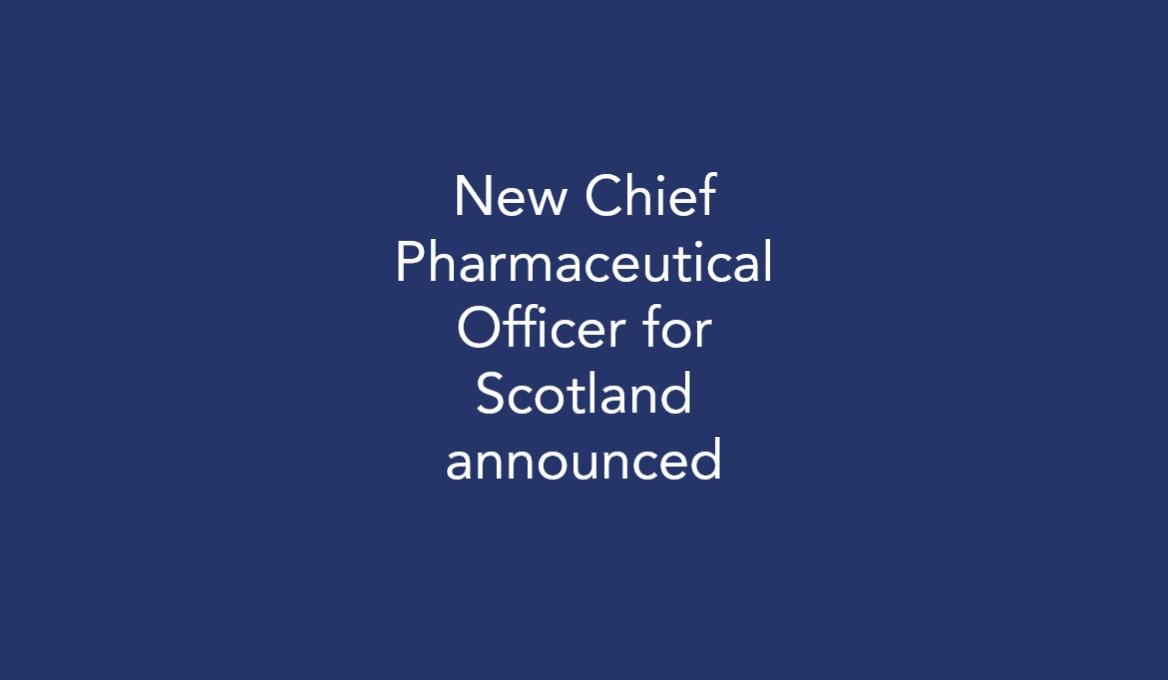 New Chief Pharmaceutical Officer for Scotland announced