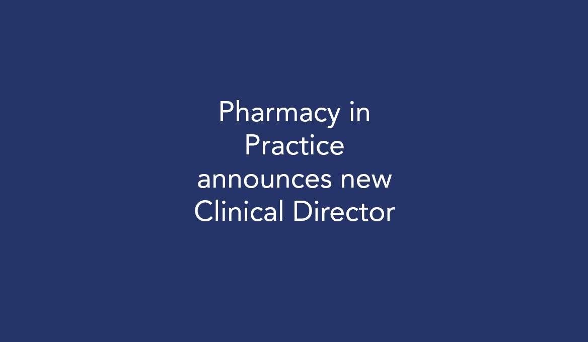 Pharmacy in Practice announces new Clinical Director