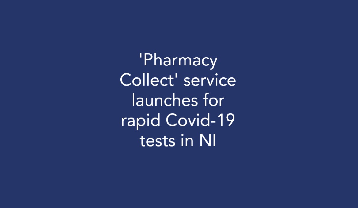 'Pharmacy Collect' service launches for rapid Covid-19 tests in NI