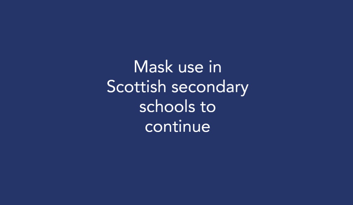 Mask use in Scottish secondary schools to continue