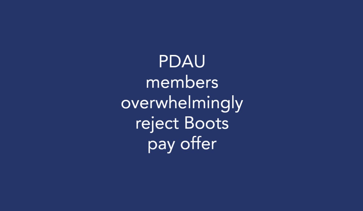 PDAU members overwhelmingly reject Boots pay offer